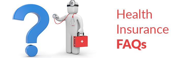 HEALTH INSURANCE FAQ'S