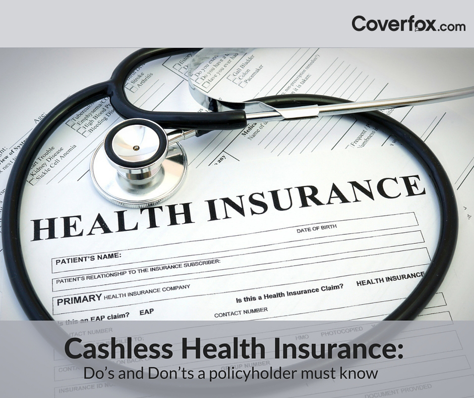 Cashless Health Insurance: Do's and Don'ts a policyholder