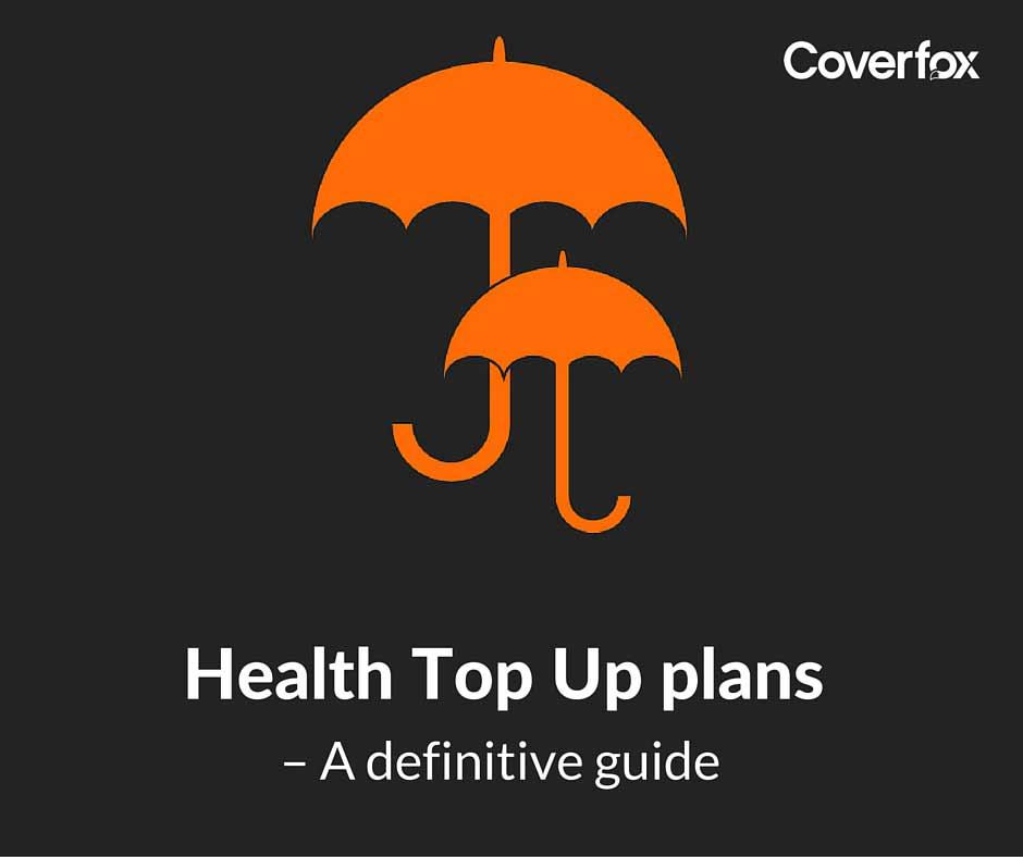 Health Top-up Plans: A Definitive Guide   Coverfox.com
